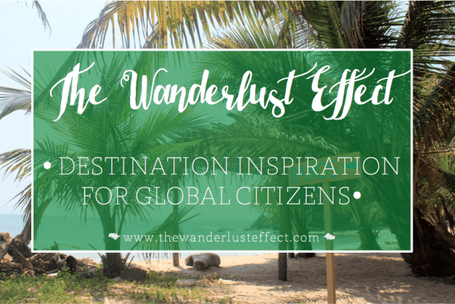The Wanderlust Effect Travel Blog