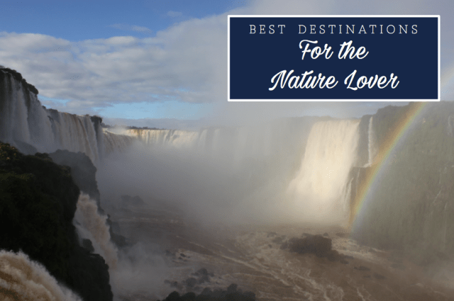 Best Destinations for Nature Lovers