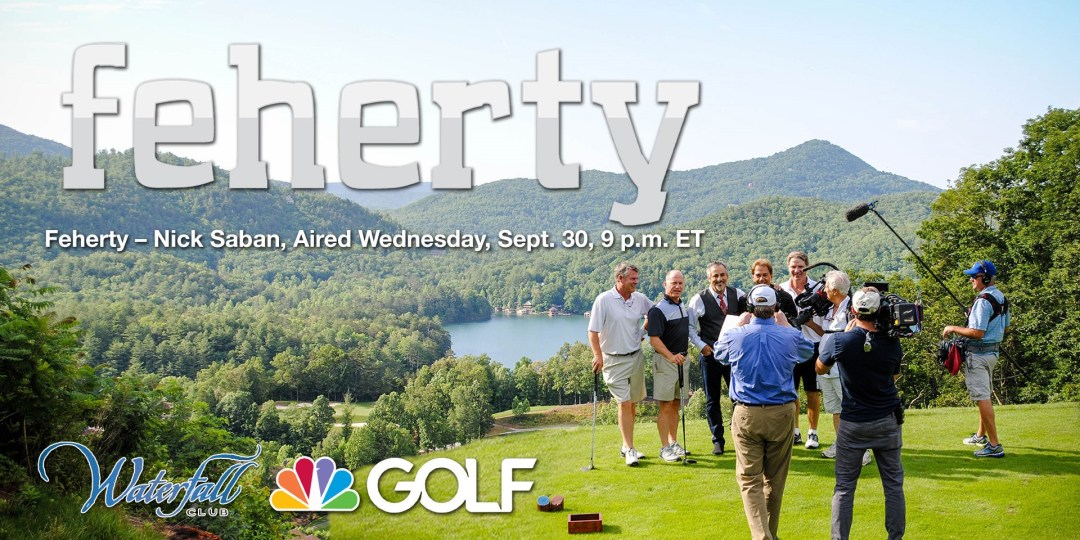 Feherty Nick Saban Waterfall Club