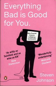 Steven Johnson: Everything Bad is Good for You
