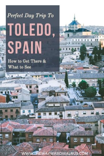 Day Trip from Madrid to Toledo, Spain: How to get there & what to see!