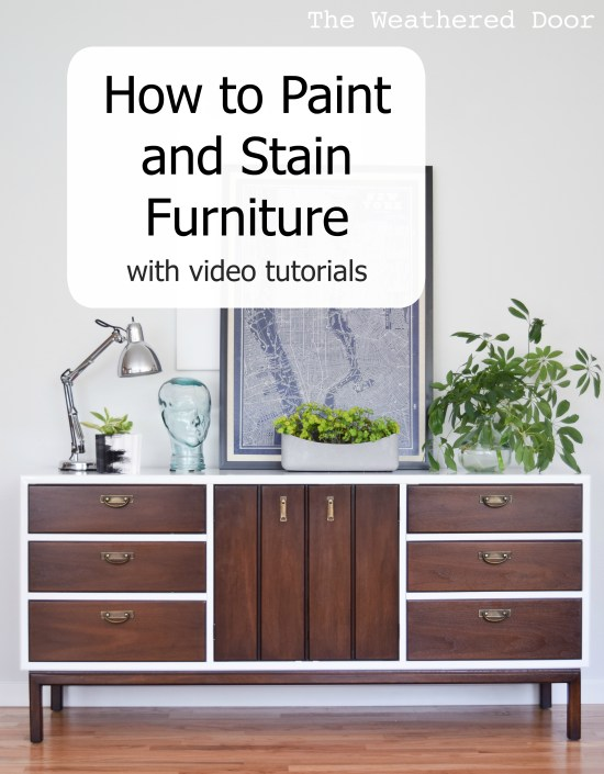 How to Paint and Stain Furniture with Video Tutorials | from The Weathered Door
