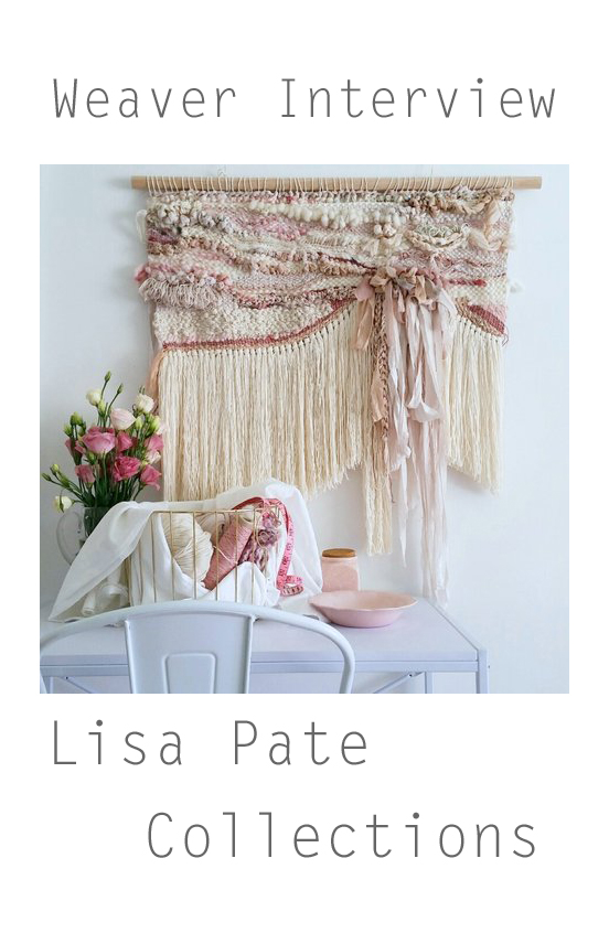 Weaver Interview || Lisa Pate Collections