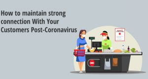 How to maintain strong connection With Your Customers Post-Coronavirus