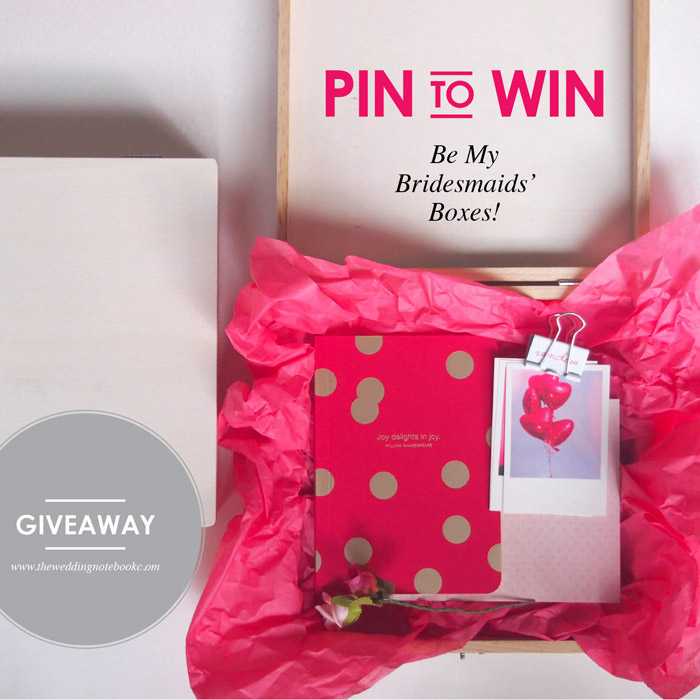 Pin To Win: Be My Bridesmaids' Boxes Giveaway. www.theweddingnotebook.com