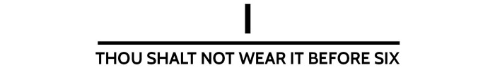 The 10 Commandments Of The Dinner Jacket - i. Thou shall not wear it before six. www.theweddingnotebook.com