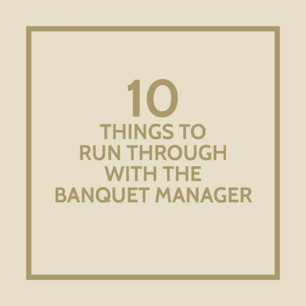 10 Things To Run Through With The Banquet Manager On The Actual Day. www.theweddingnotebook.com #weddingtips