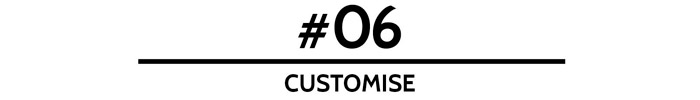06-customise
