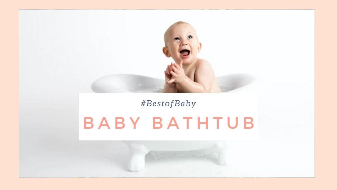 Best Baby Bathtubs Singapore