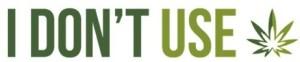 I Don't USE Campaign Aims To Erase Marijuana Stigma