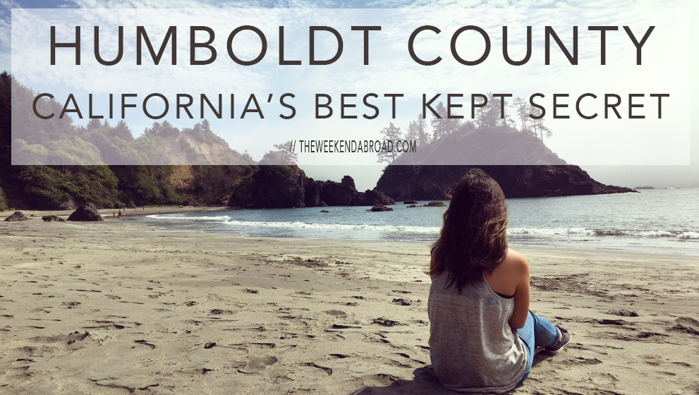 Why Humboldt County is California's Best Kept Secret