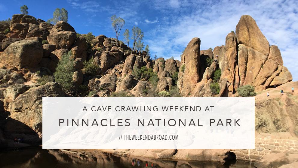 A Cave Crawling Weekend at Pinnacles National Park