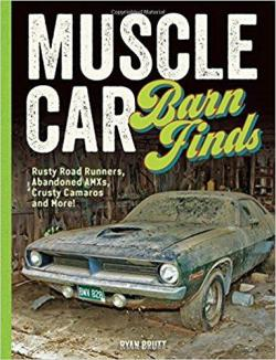 Muscle Car Barn Finds is a new book about finding automotive relics.