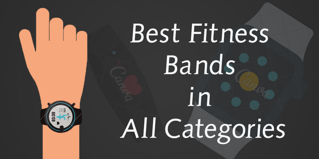 Best Fitness Bands in All Categories