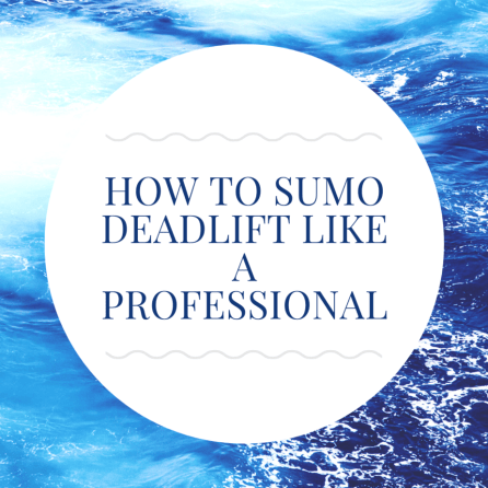 How to Sumo Deadlift