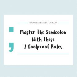 Master The Semicolon With These 2 Foolproof Rules