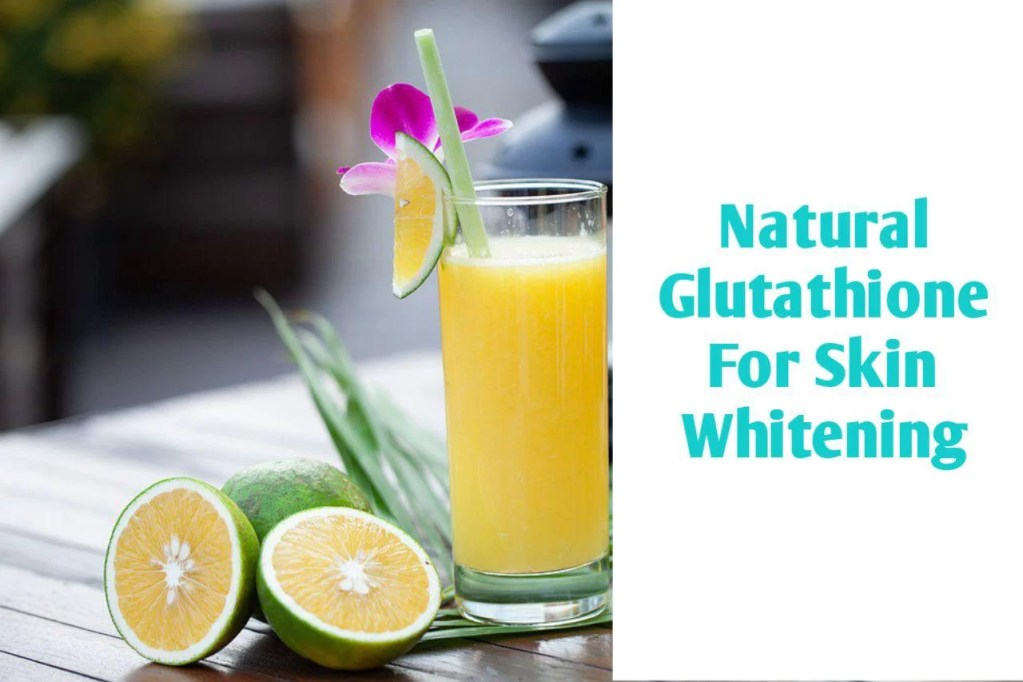 Natural Glutathione For Skin Whitening