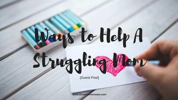 Ways to Help A Struggling Mom