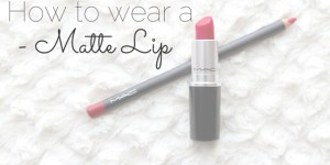 How to wear a Matte Lip