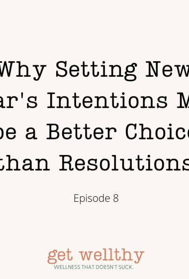 Why Setting New Year's Intentions May be a Better Choice than Resolutions