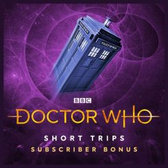 Doctor Who - Subscriber Short Trips (Big Finish)
