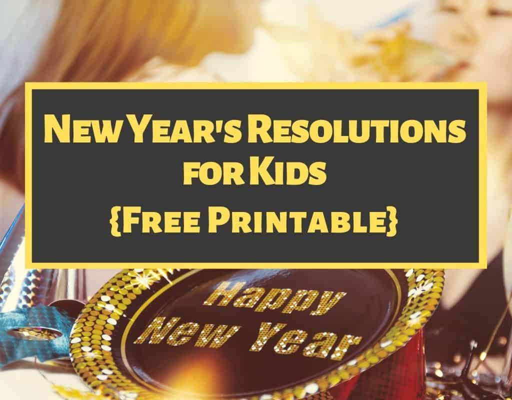 New Year S Resolutions For Kids Printable Free