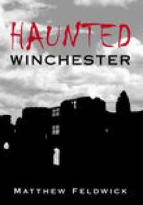 Matthew Feldwick's  'Haunted Winchester'