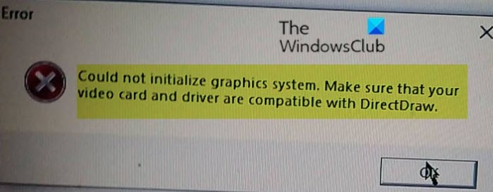 Could not initialize graphics system