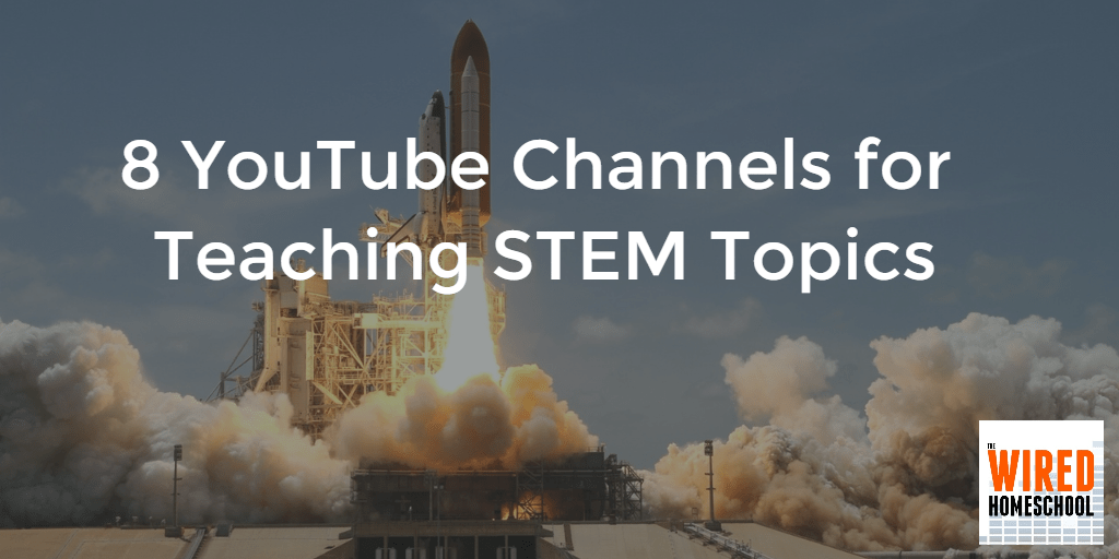 8 YouTube Channels for Teaching STEM Topics