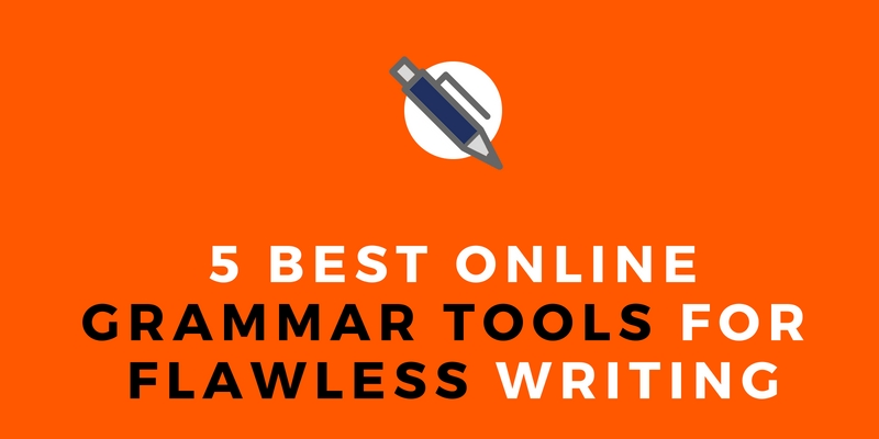5 Best Online Grammar Tools for Flawless Writing