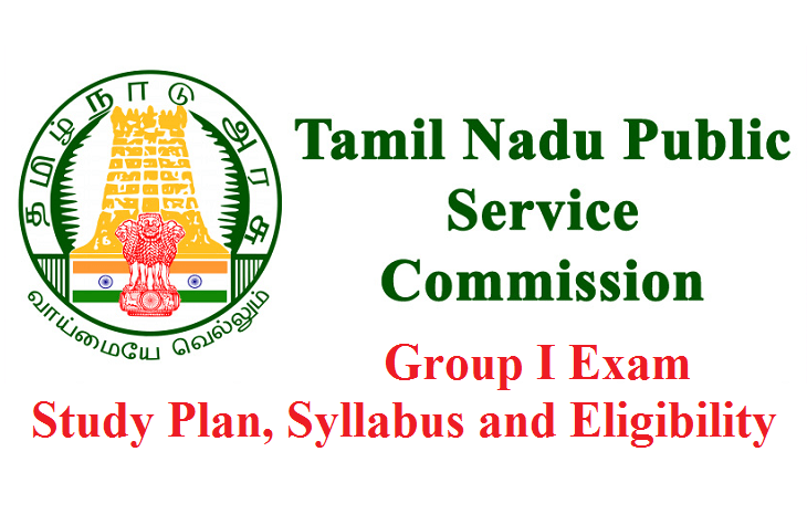 TNPSC Group I Services Preparation & Study Plan, Syllabus and Eligibility