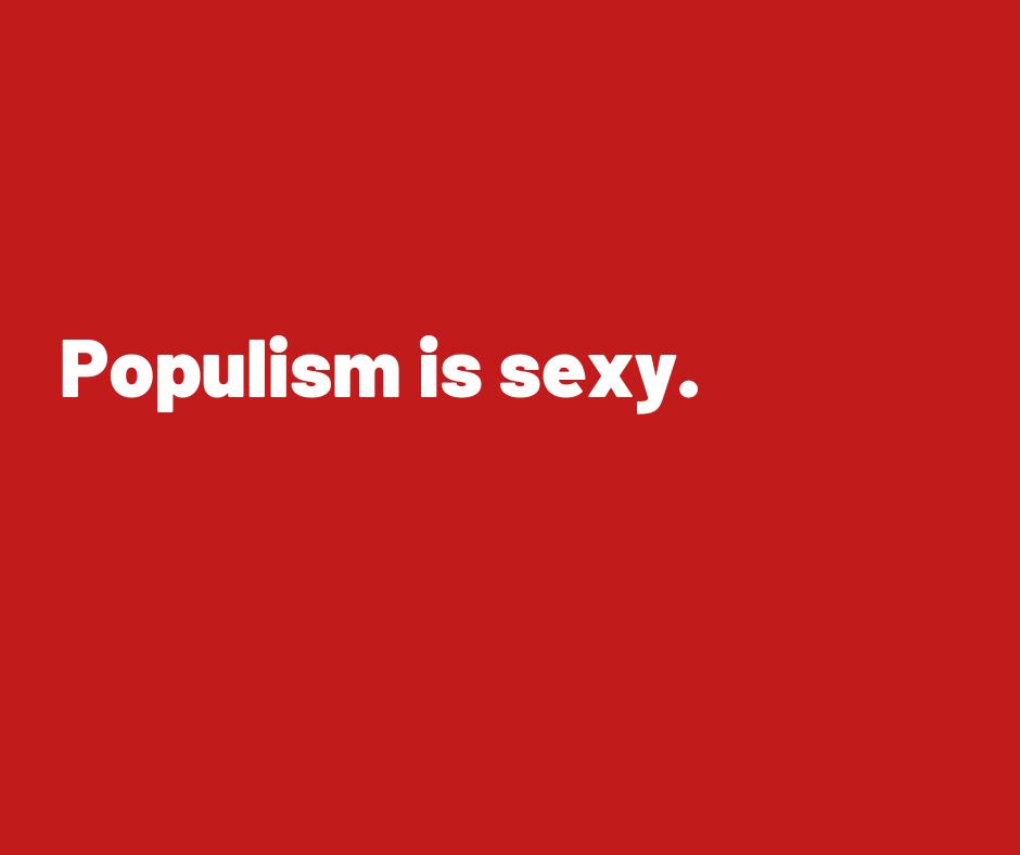 Piccolo vademecum sul populismo. Parte seconda