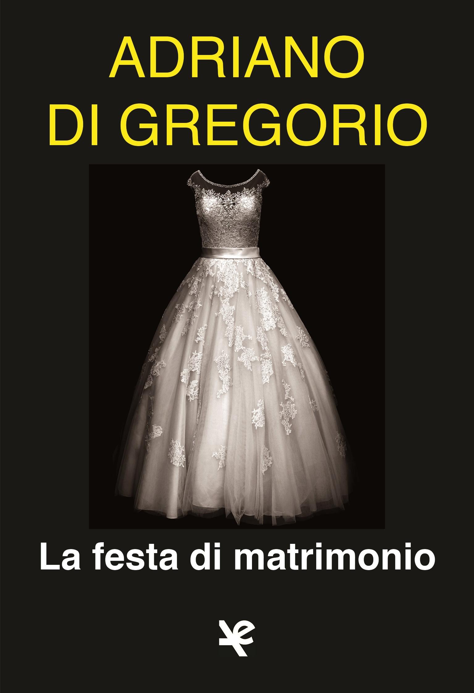 theWise incontra: Adriano Di Gregorio, autore del romanzo La festa di matrimonio