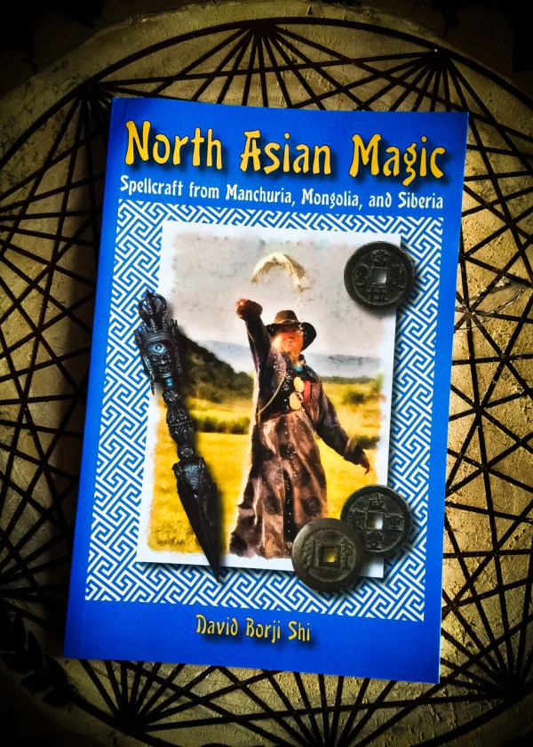 North Asian Magic: Spellcraft from Manchuria, Mongolia, and Siberia