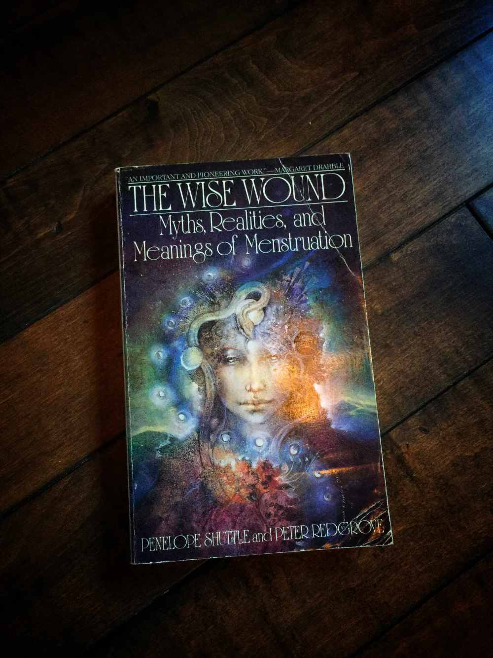 Wise Wound: The Myths, Realities, and Meanings of Menstruation