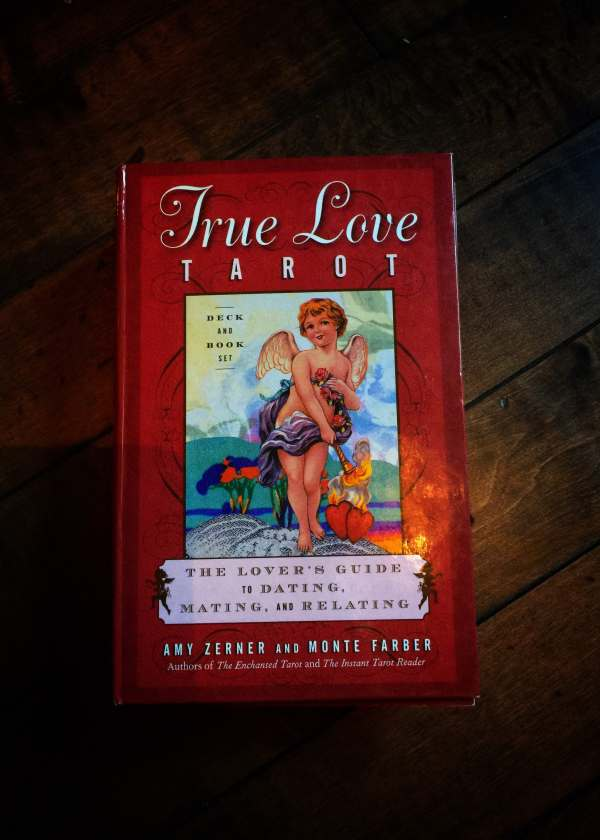 The True Love Tarot: Secrets of Dating, Mating and Relating
