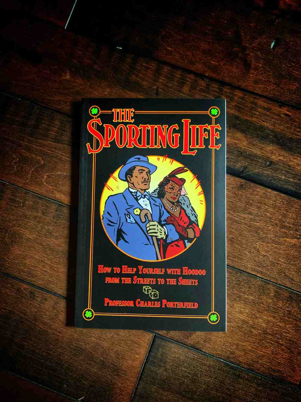 The Sporting Life: How to Help Yourself with Hoodoo from the Streets to the Sheets