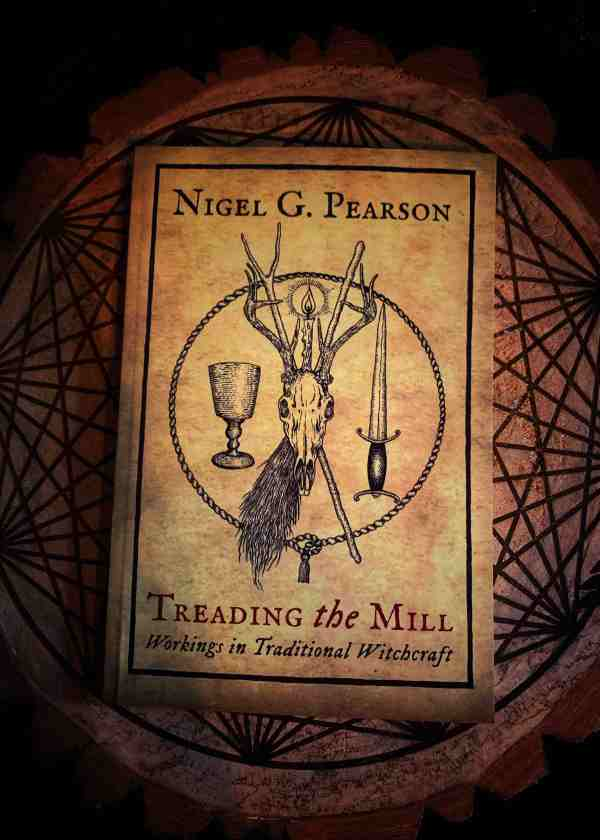 Treading the Mill - Workings in Traditional Witchcraft