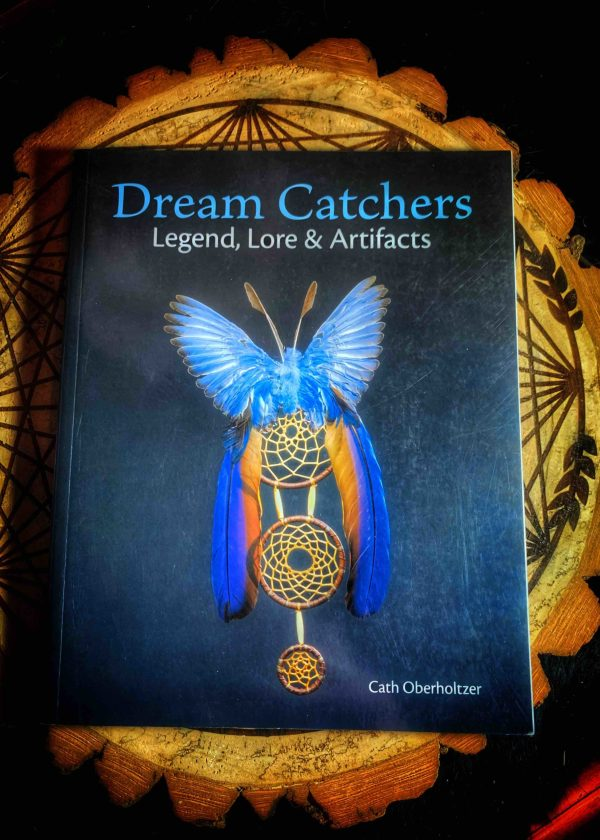 Dream Catchers: Legend, Lore and Artifacts