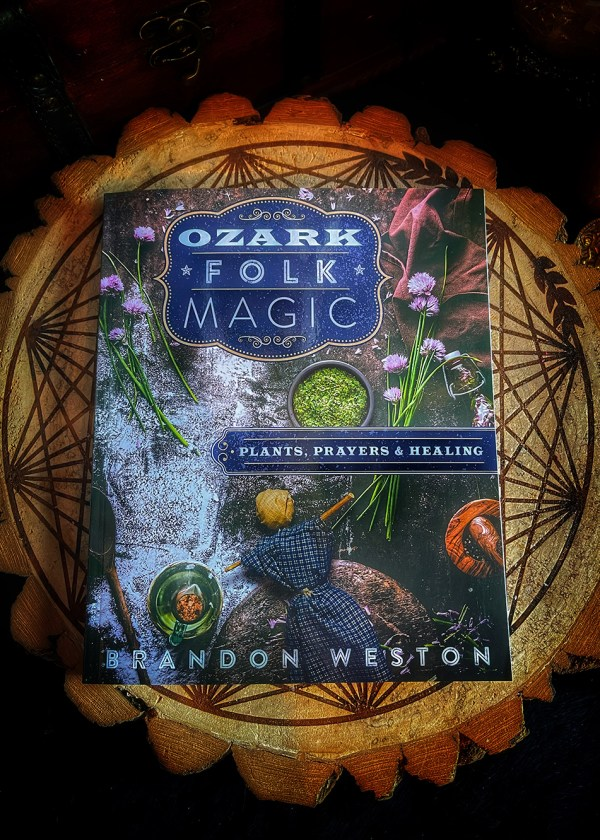 Ozark Folk Magic: Plants, Prayers, & Healing