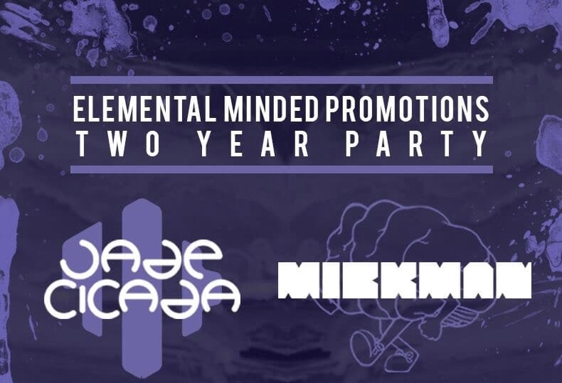 Elemental Minded celebrates 2 years with Jade Cicada, Mickman, and more!
