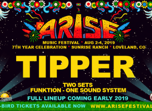 Tipper Returns to Arise Music Festival in 2019 with Two Sets!