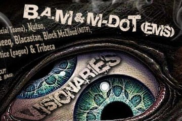 B.A.M & M-Dot - Visionaries feat. Jaysaun, Nutso, Shabaam Sahdeeq & others