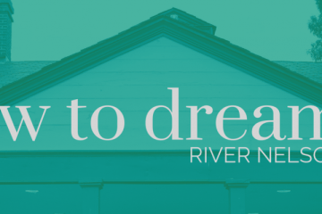 new-river-nelson-album-how-to-dream_6a5_thewordisbond.com