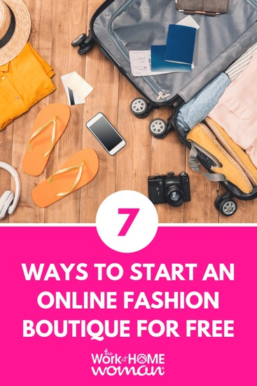 Would you love to start an online boutique, but you're short on cash? Here are seven ways to start an online fashion boutique for FREE! via @TheWorkatHomeWoman