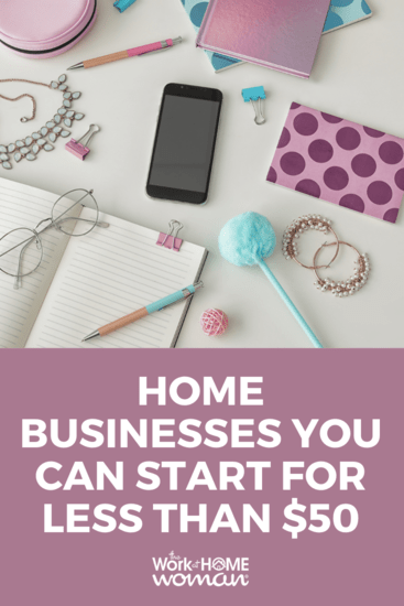 Home Businesses You Can Start For Less Than $50