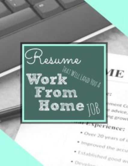 Resume That Will Land a Work from Home Job
