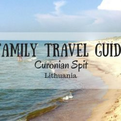 Family Travel Guide to Curonian Spit, Lithuania