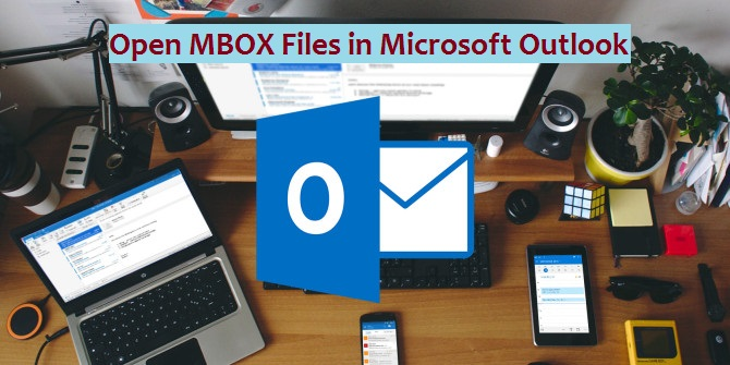 Tricks to Open MBOX File in Microsoft Outlook | The World Beast