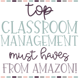 Classroom Management Must Haves from Amazon